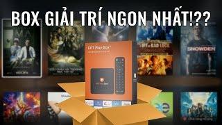 Chiếc hộp giải trí vạn năng! - FPT Play Box+