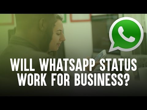 Will Whatsapp Status Work For Businesses
