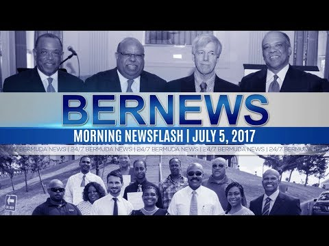 Bernews Morning Newsflash For Wed, July, 5 2017