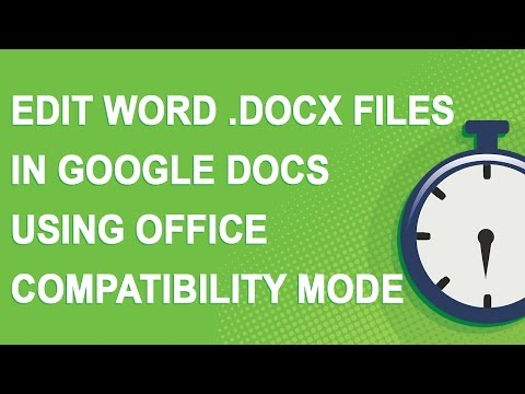 Edit Word .docx Files In Google Docs Using Office Compatibility Mode