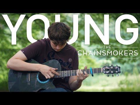 Young - The Chainsmokers - Fingerstyle Guitar Cover