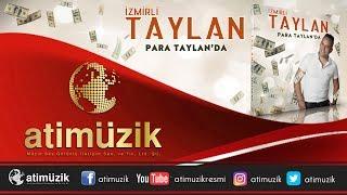 İzmirli Taylan - Para Bizde (Para Taylan'da) [Official Audio] ✔️