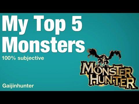My Top 5 Monsters of Monster Hunter