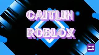 caitlin's first intro for ROBLOX | vlog #1 PH