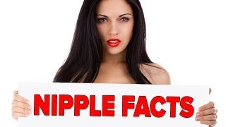 Repeat youtube video 10 Titillating Facts About Nipples