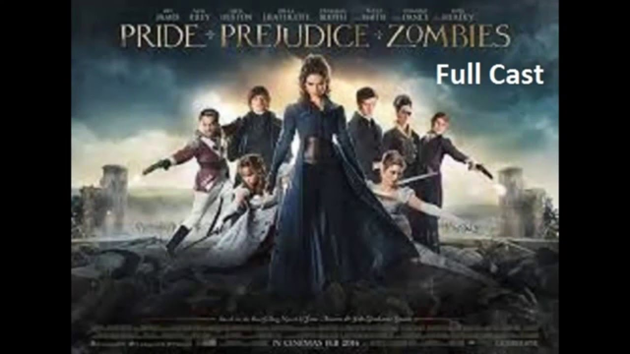 Pride And Prejudice And Zombies Full Cast Youtube