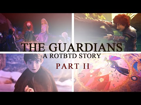 The Guardians - A ROTBTD Story (PART 2)