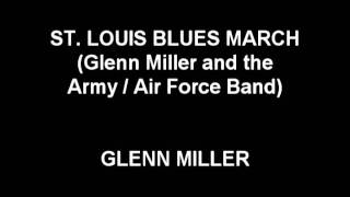 St. Louis Blues March - Glenn Miller and the Army / Air Force Band