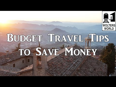 Budget Travel Tips to Save Real Money While Traveling