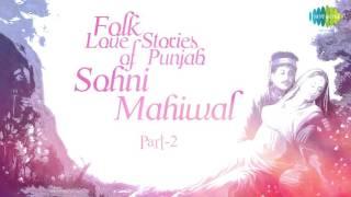 Folk Love Stories of Punjab | Sohni Mahiwal - Part 2 | Punjabi Folk Music