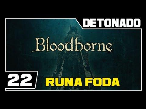 BLOODBORNE - Detonado - Parte #22 - RUNA FODA!!!