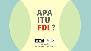 Apa itu FDI? [Teaser] | BFMxMIDA