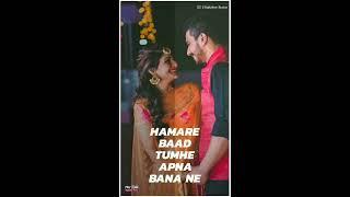 Hamare Baad Tumhe Apna banane Kaun aayega,status Song || Rajkishor Status