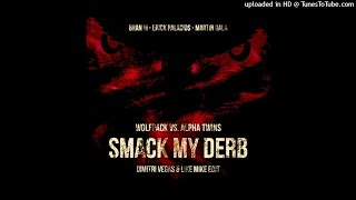 Gambar cover Wolfpack vs Alpha Twins - Smash My Derb (Dimitri Vegas & Like Mike Edit)