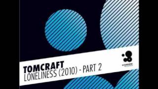 Tomcraft - Loneliness 2010 (Lissat & Voltaxx Tribal Mix)