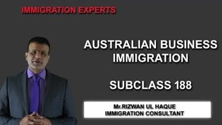 Australian Business Immigration. What is Subclass 188?