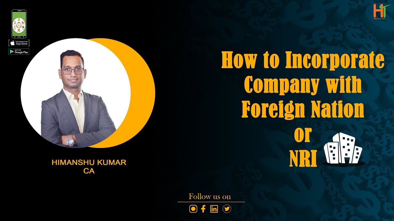 How to Incorporate Company with Foreign Nation or NRI | Financial Coach | NRI Must Know