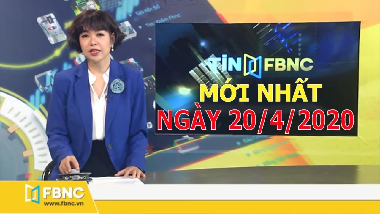 Tin tức Việt Nam mới nhất hôm nay ngày 20 tháng 4,2020 | Tâm thư của cô giáo U60 | Tin tối FBNC