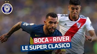 Boca Juniors - River Plate : le plus grand derby du monde !