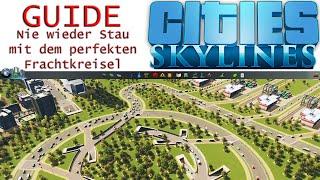 Cities Skylines | Nie wieder Stau mit dem perfekten Frachtkreisel | Guide
