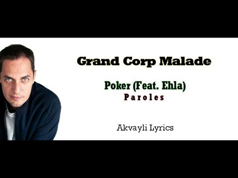 Grand Corp Malade - Poker (feat-Ehla) 2018 paroles