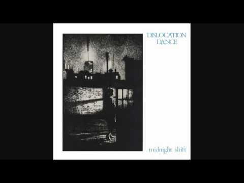 Dislocation Dance - Midnight Shift