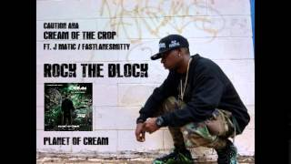 ROCK THE BLOCK (CREAM FT  J MATIC, FASTLANESMITTY) Thumbnail