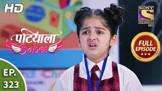Patiala Babes - Ep 323 - Full Episode - 20th February, 2020