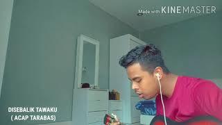 Download Disebalik Tawaku - Acap Tarabas  ( cover by azhad emir )