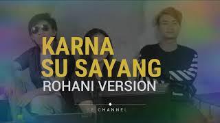 Gambar cover KARNA SU SAYANG Versi ROHANI