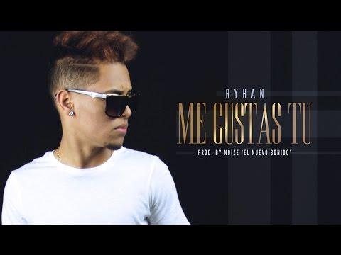 Ryhan - Me Gustas Tu (Video Lyric)