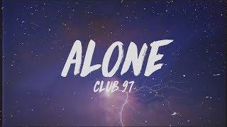 Club 97 - Alone (Lyrics)