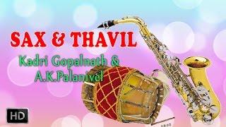 Sax & Thavil - Classical Instrumental - Swami Sangeetham - Kadri Gopalnath & A.K.Palanivel