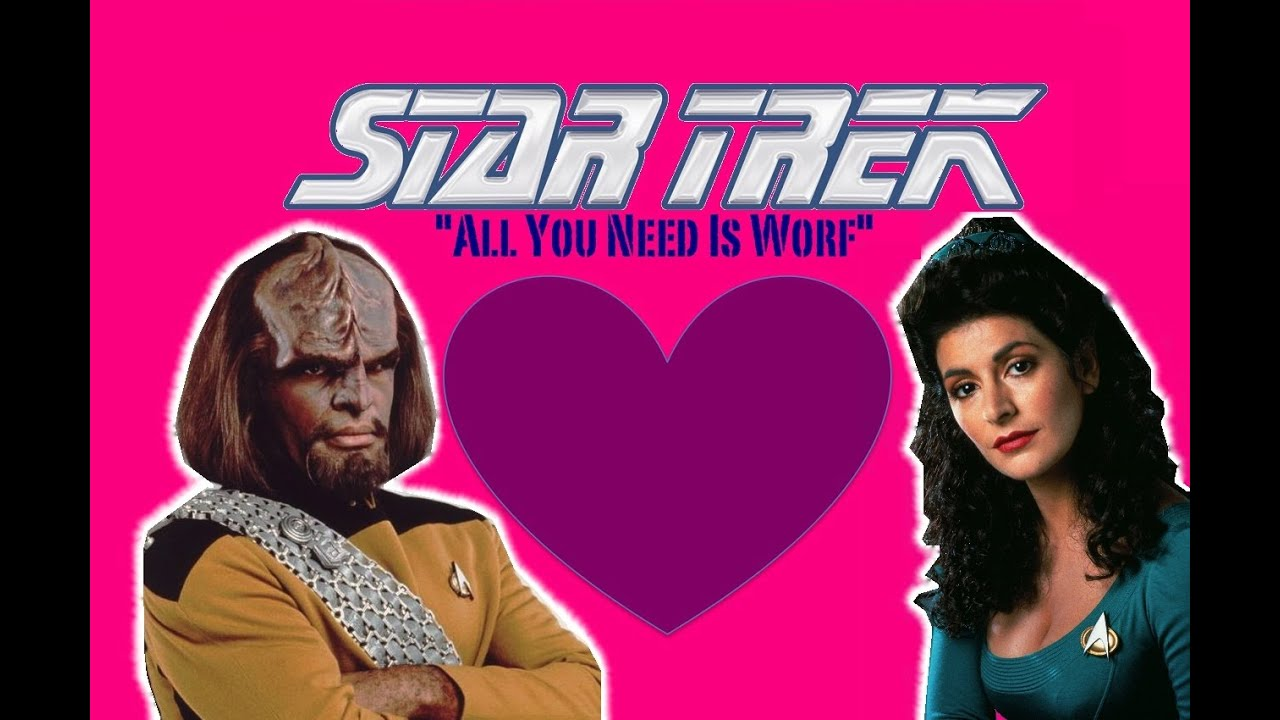 Star Trek Valentineu0027s Day (All You Need Is Worf)