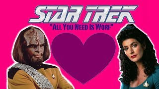 Repeat youtube video Star Trek Valentine's Day (All You Need Is Worf)