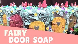 Making Fairy Door Soap  🍄| GYPSYFAE CREATIONS