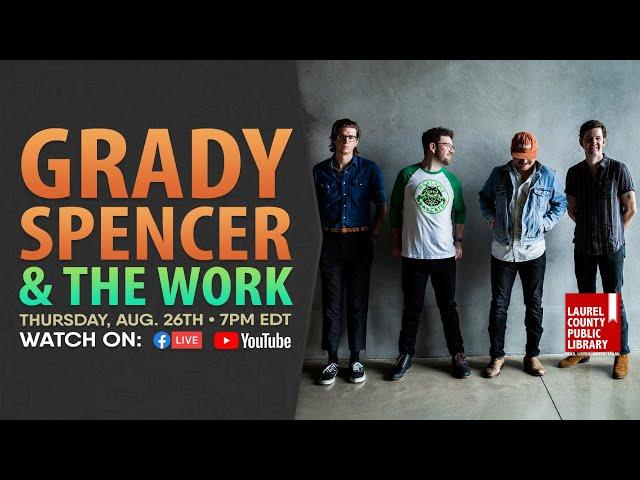 Grady Spencer & The Work: Full Show