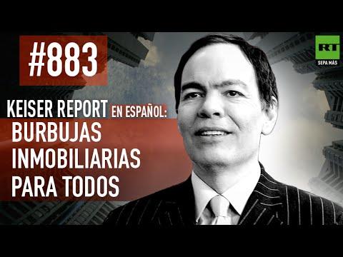Keiser Report en español: Burbujas inmobiliarias para todos (E883)