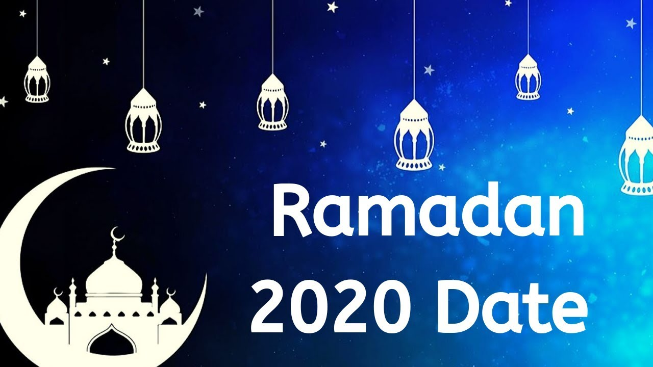 Ramadan 2020 Date When Is Ramadan 2020 Date Ramzan Kab