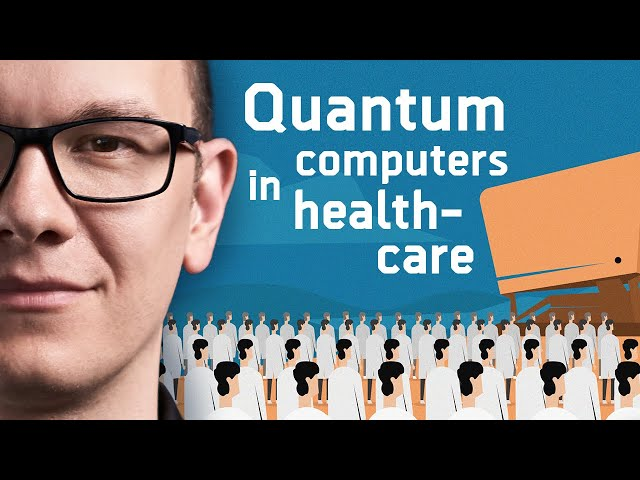 Quantum Computing in Healthcare / Episode 4 - The Medical Futurist
