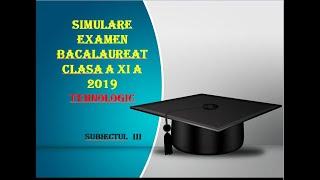 Bac 2019 Simulare Bacalaureat clasa a XI Tehnologic 2019 sub 3