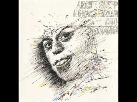 Archie Shepp & Horace Parlan Duo - Reunion (Full Album)