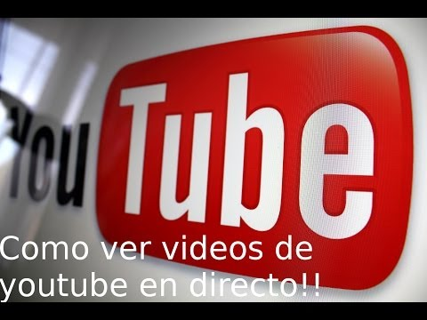 Como ver un video de youtube en directo 2013