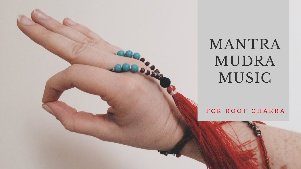 Mantra, Music and Mudra for Root Chakra // How to Improve your Yoga Practice