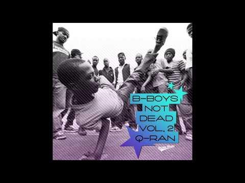 Q-ran -  B-boys Not Dead VOL 2