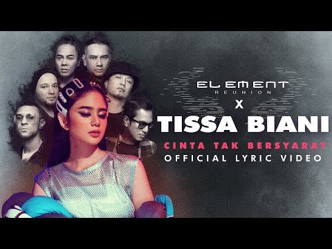 ELEMENT REUNION X TISSA BIANI - CINTA TAK BERSYARAT (Official Lyric Video)