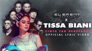 Download Mp3 Element Reunion X Tissa Biani - Cinta Tak Bersyarat   Lyric Video