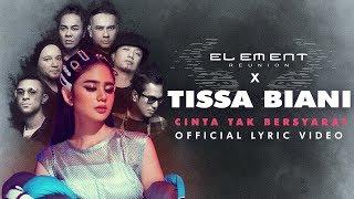 Download ELEMENT REUNION X TISSA BIANI - CINTA TAK BERSYARAT (Official Lyric Video)