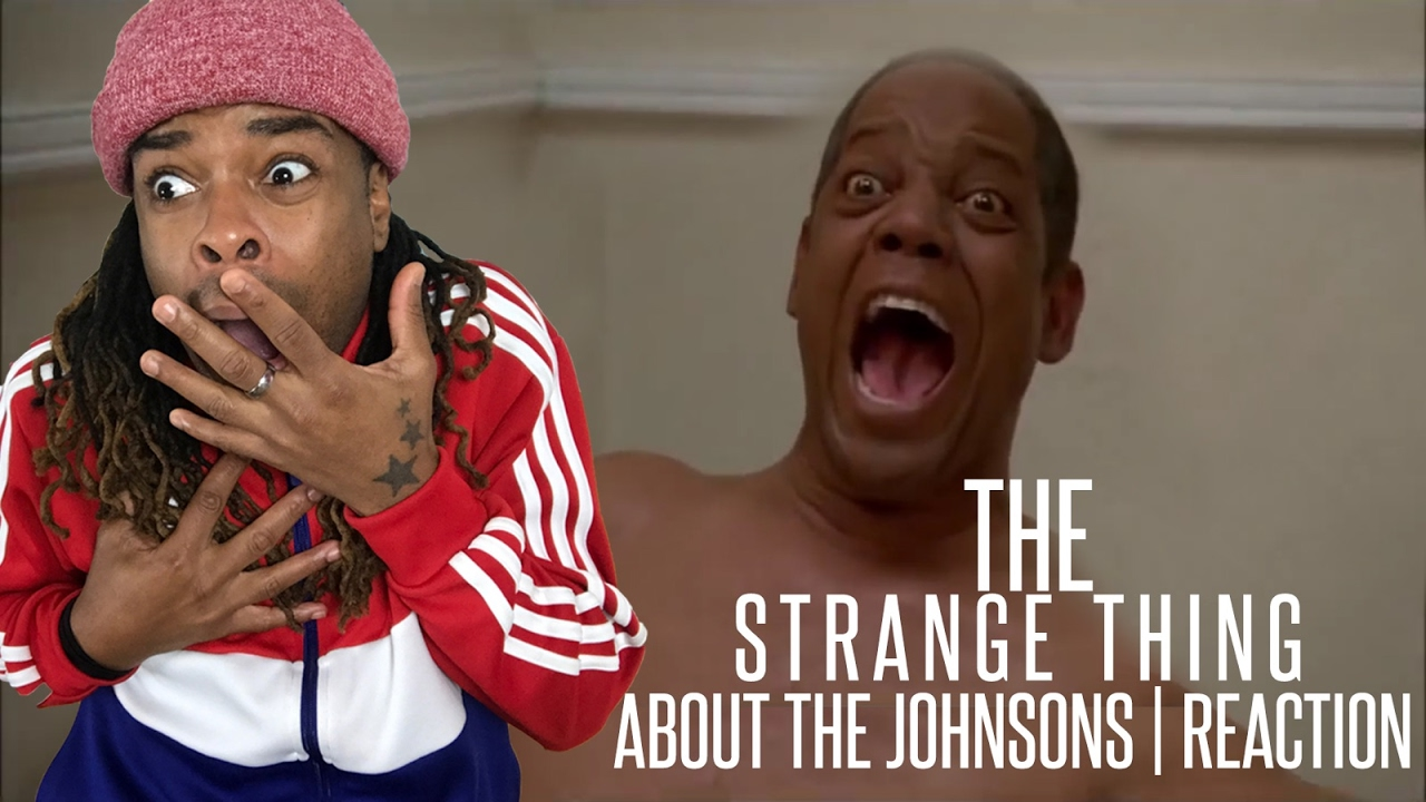 Funny Meme Types : The strange thing about the johnsons **funniest** reaction video