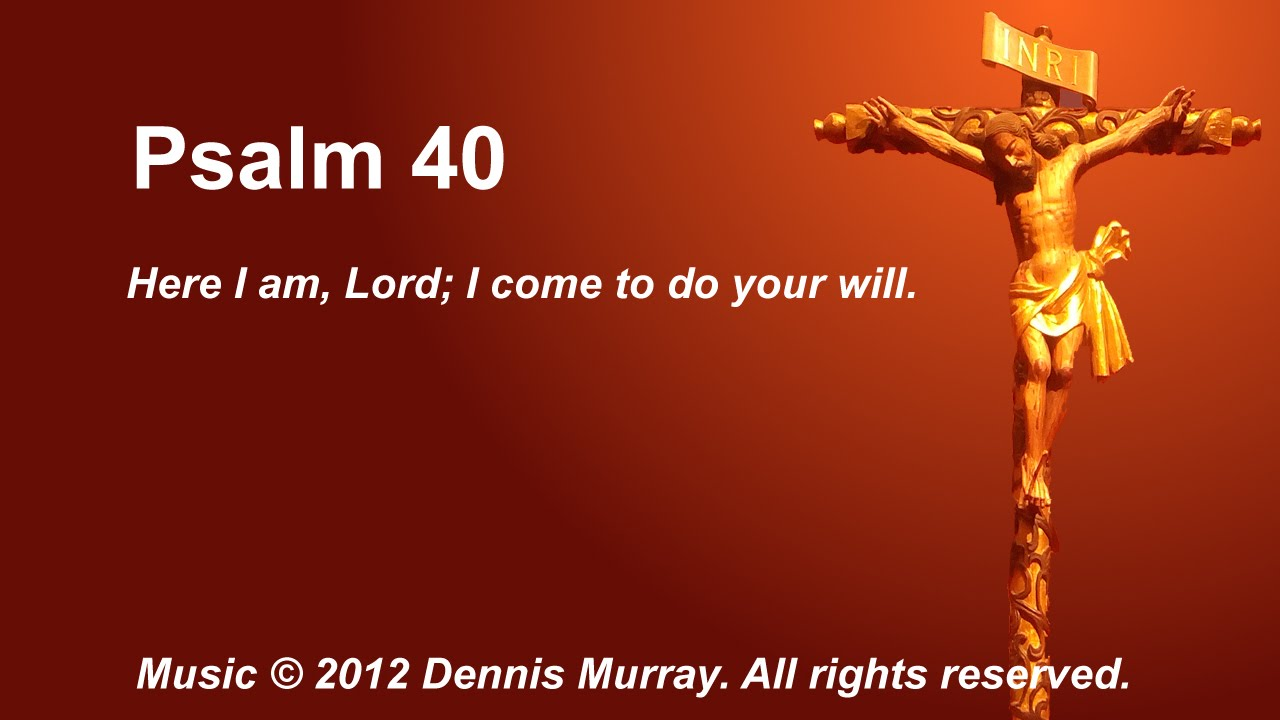 Psalm 40: Here I Am Lord